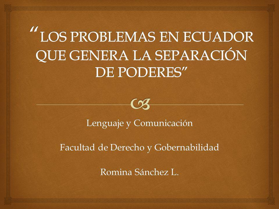 Lenguaje y Comunicación Facultad de Derecho y Gobernabilidad Romina Sánchez L.