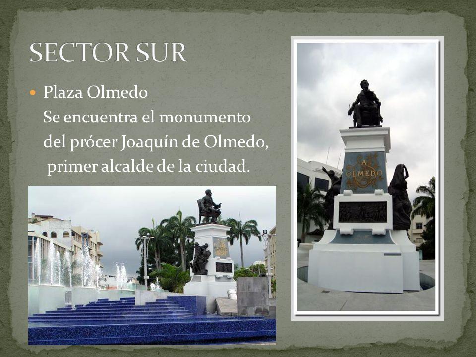 Plaza Olmedo Se encuentra el monumento del prócer Joaquín de Olmedo, primer alcalde de la ciudad.