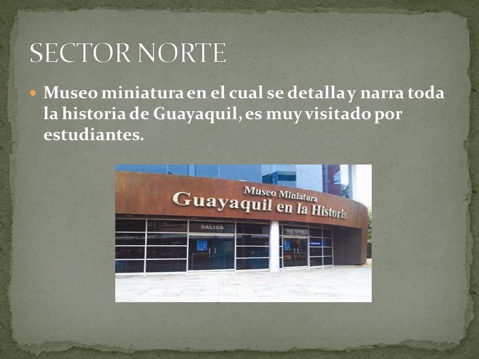 Museo miniatura en el cual se detalla y narra toda la historia de Guayaquil, es muy visitado por estudiantes.