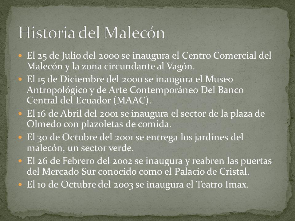 El 25 de Julio del 2000 se inaugura el Centro Comercial del Malecón y la zona circundante al Vagón. El 15 de Diciembre del 2000 se inaugura el Museo A