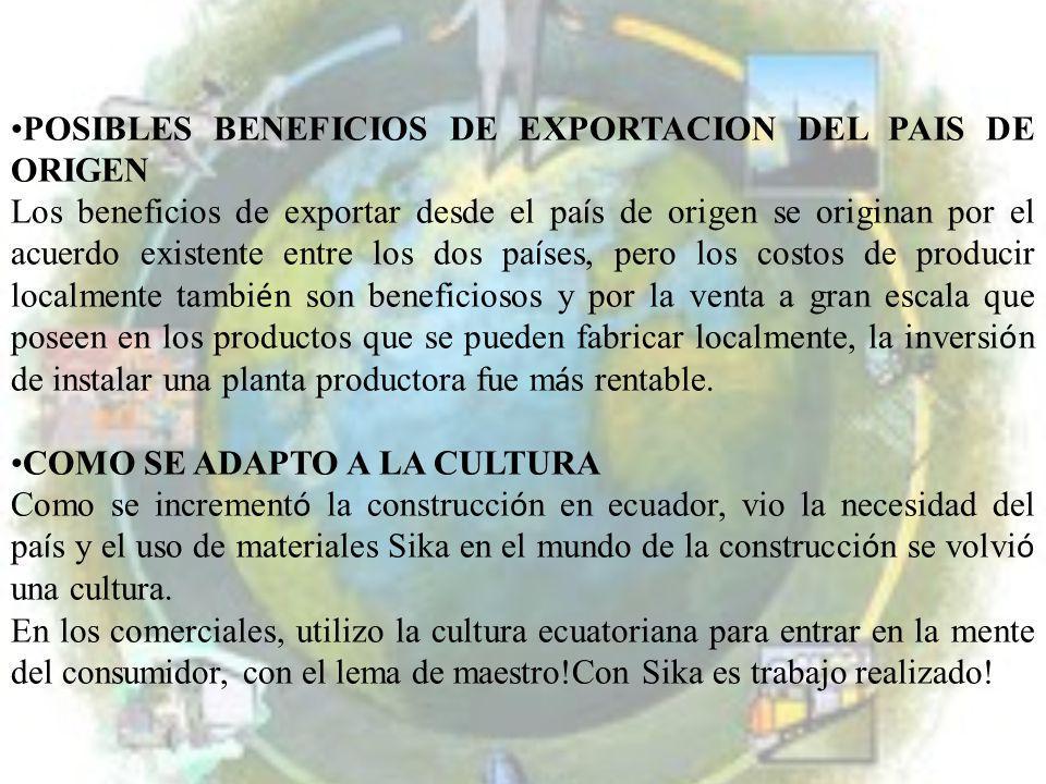 POSIBLES BENEFICIOS DE EXPORTACION DEL PAIS DE ORIGEN Los beneficios de exportar desde el pa í s de origen se originan por el acuerdo existente entre