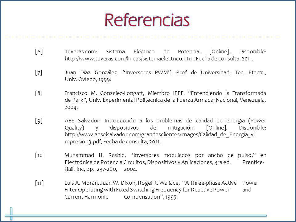 [6]Tuveras.com: Sistema Eléctrico de Potencia. [Online]. Disponible: http://www.tuveras.com/lineas/sistemaelectrico.htm, Fecha de consulta, 2011. [7]