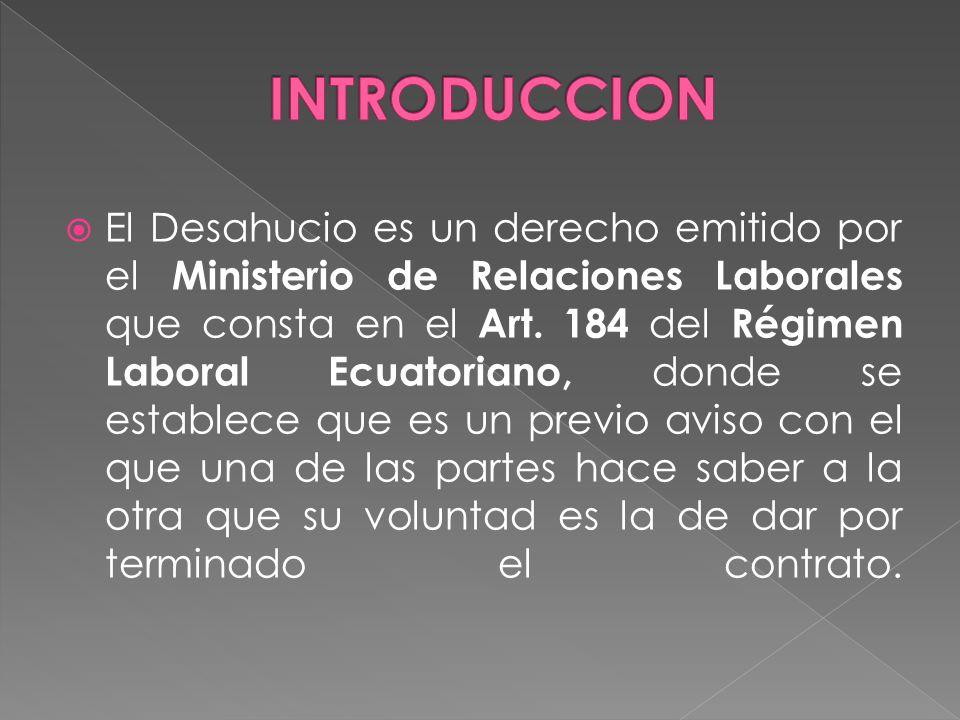 El Desahucio es un derecho emitido por el Ministerio de Relaciones Laborales que consta en el Art.