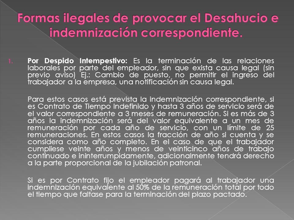 1. Por Despido Intempestivo: Es la terminación de las relaciones laborales por parte del empleador, sin que exista causa legal (sin previo aviso) Ej.: