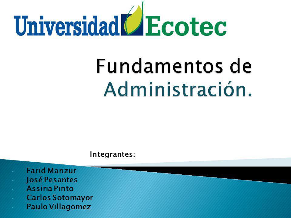 Integrantes: Farid Manzur José Pesantes Assiria Pinto Carlos Sotomayor Paulo Villagomez