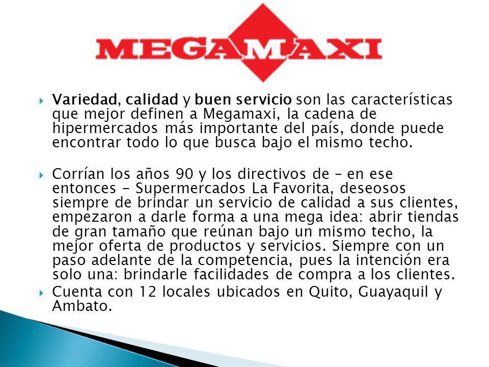 Variedad, calidad y buen servicio son las características que mejor definen a Megamaxi, la cadena de hipermercados más importante del país, donde pued