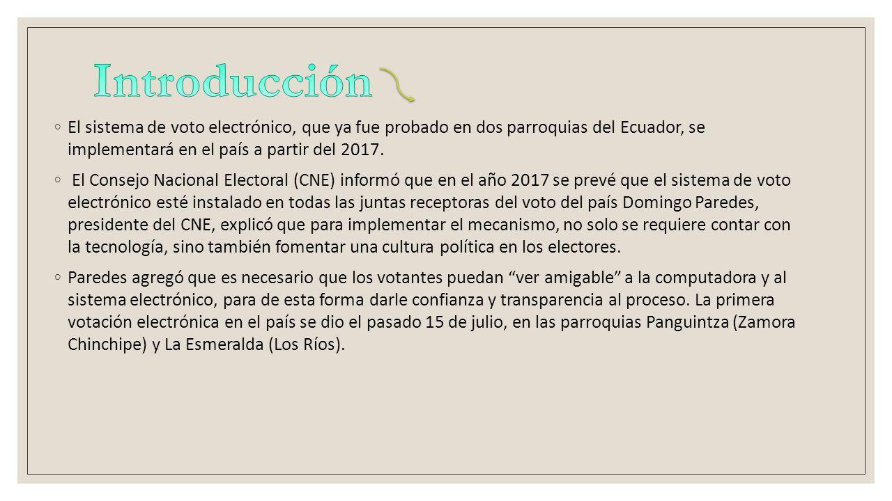 El sistema de voto electrónico, que ya fue probado en dos parroquias del Ecuador, se implementará en el país a partir del 2017.