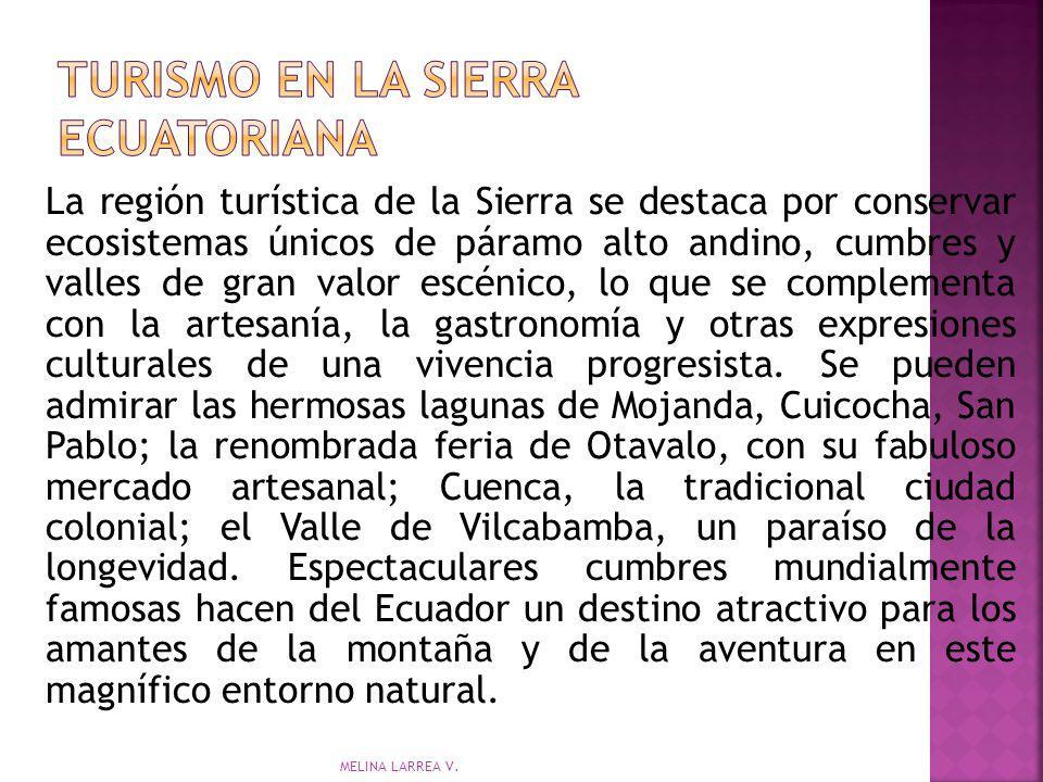 La región turística de la Sierra se destaca por conservar ecosistemas únicos de páramo alto andino, cumbres y valles de gran valor escénico, lo que se