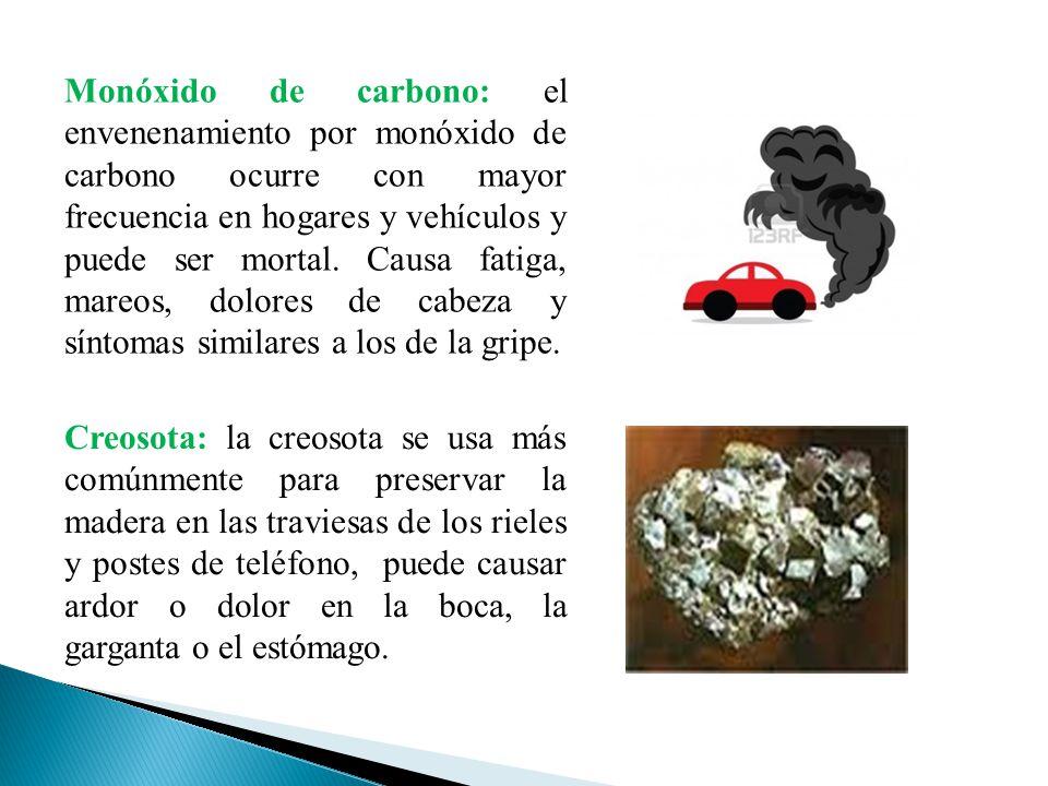 Creosota: la creosota se usa más comúnmente para preservar la madera en las traviesas de los rieles y postes de teléfono, puede causar ardor o dolor e