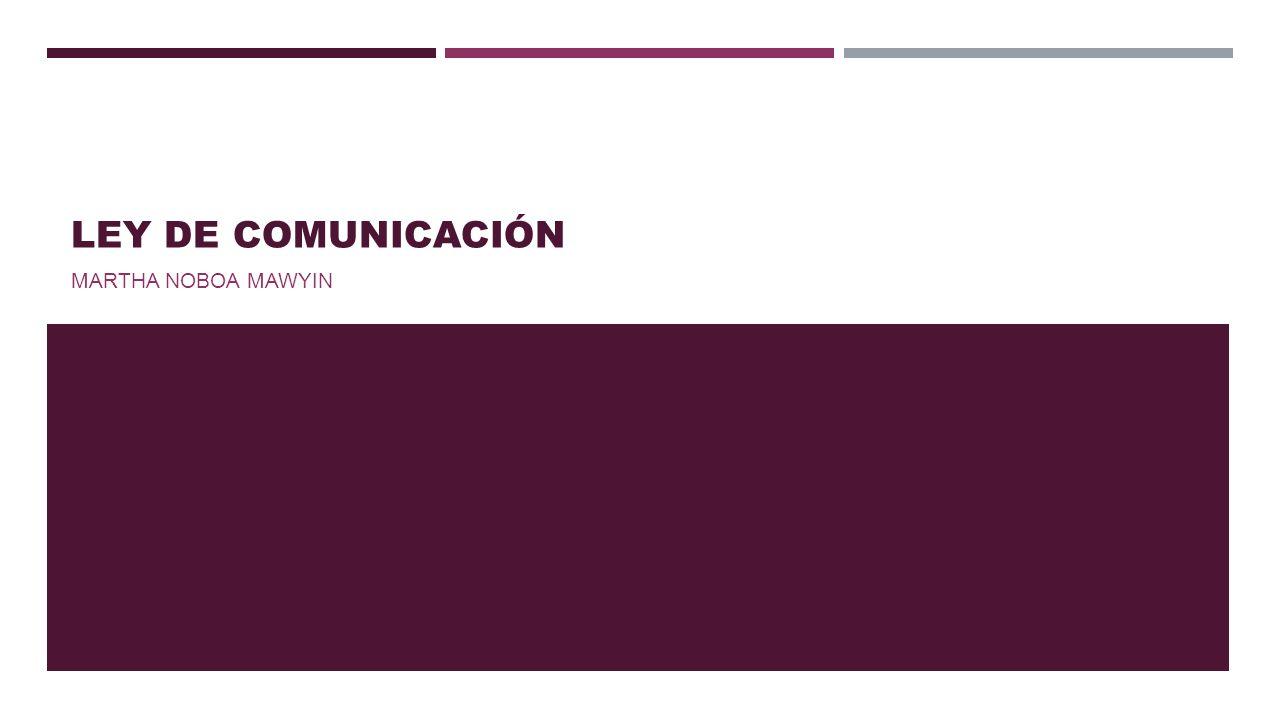 LEY DE COMUNICACIÓN MARTHA NOBOA MAWYIN