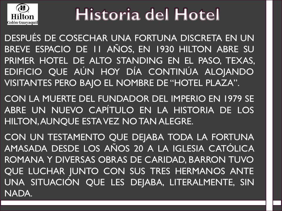 DESPUÉS DE COSECHAR UNA FORTUNA DISCRETA EN UN BREVE ESPACIO DE 11 AÑOS, EN 1930 HILTON ABRE SU PRIMER HOTEL DE ALTO STANDING EN EL PASO, TEXAS, EDIFI