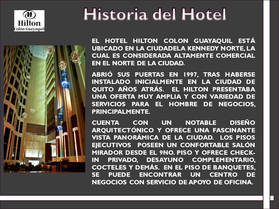 EL HOTEL HILTON COLON GUAYAQUIL ESTÁ UBICADO EN LA CIUDADELA KENNEDY NORTE, LA CUAL ES CONSIDERADA ALTAMENTE COMERCIAL EN EL NORTE DE LA CIUDAD. ABRIÓ