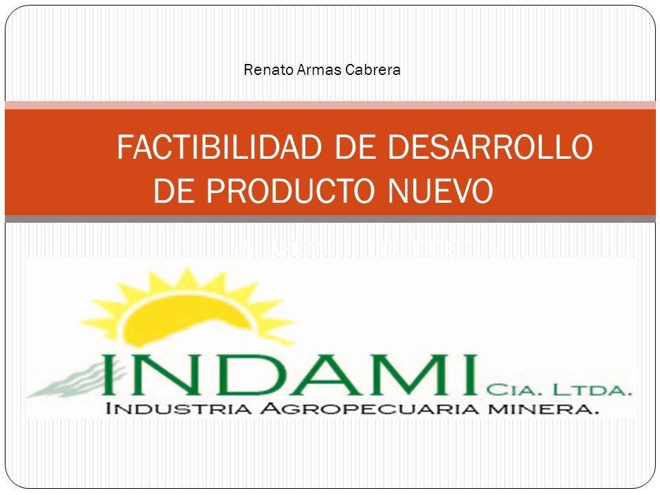EXPASION DE PRODUCTOS RENATO ARMAS CABRERA Renato Armas Cabrera FACTIBILIDAD DE DESARROLLO DE PRODUCTO NUEVO