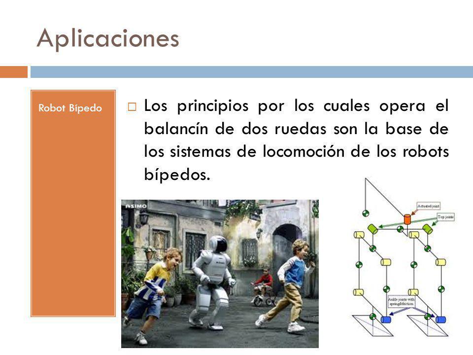 Aplicaciones Robot Bípedo Los principios por los cuales opera el balancín de dos ruedas son la base de los sistemas de locomoción de los robots bípedo