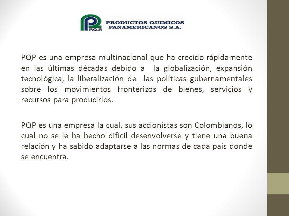 PQP es una empresa multinacional que ha crecido rápidamente en las últimas décadas debido a la globalización, expansión tecnológica, la liberalización