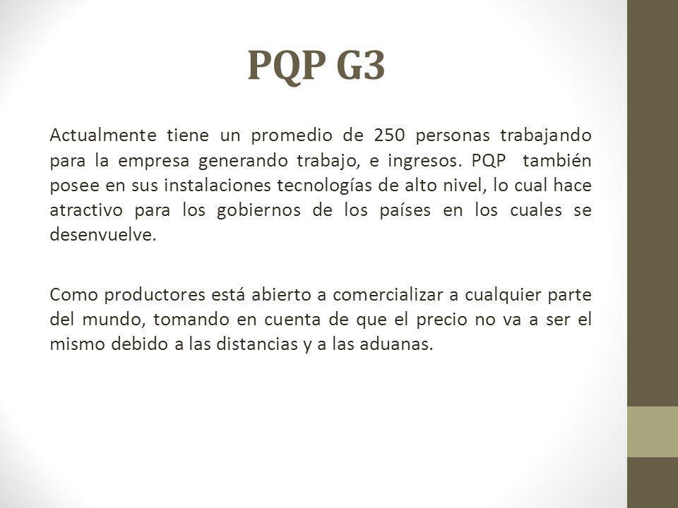 PQP G3 Actualmente tiene un promedio de 250 personas trabajando para la empresa generando trabajo, e ingresos. PQP también posee en sus instalaciones