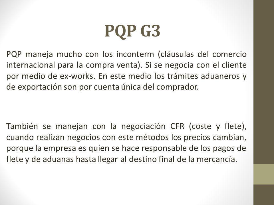 PQP maneja mucho con los inconterm (cláusulas del comercio internacional para la compra venta). Si se negocia con el cliente por medio de ex-works. En