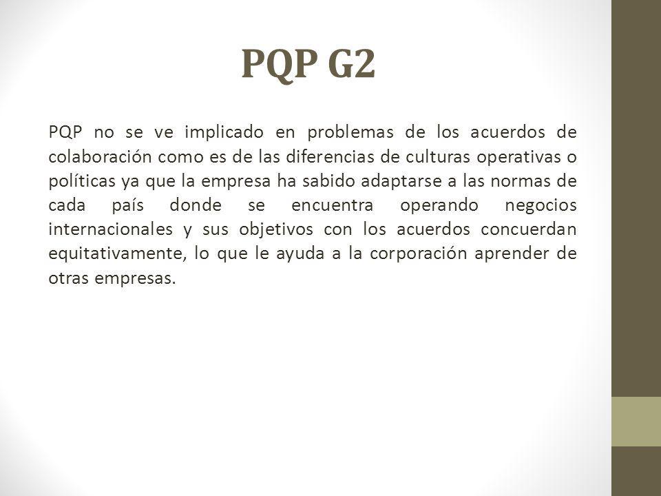 PQP G2 PQP no se ve implicado en problemas de los acuerdos de colaboración como es de las diferencias de culturas operativas o políticas ya que la emp