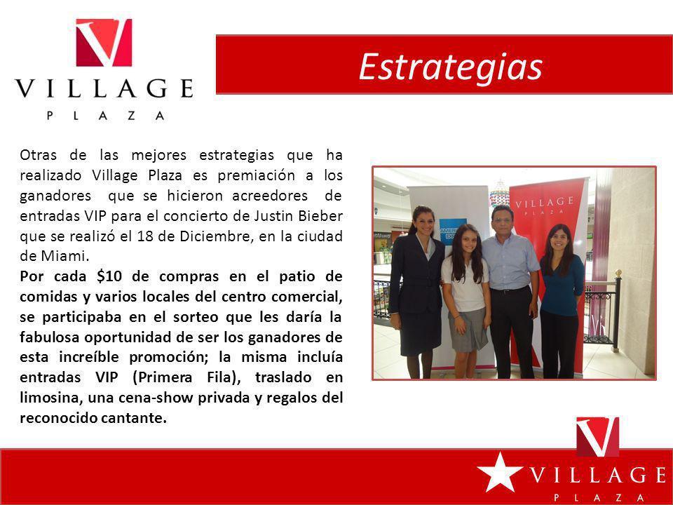 Estrategias Otras de las mejores estrategias que ha realizado Village Plaza es premiación a los ganadores que se hicieron acreedores de entradas VIP p