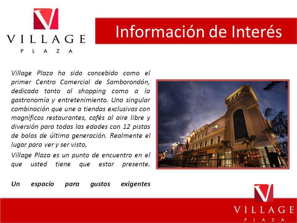 Información de Interés Village Plaza ha sido concebido como el primer Centro Comercial de Samborondón, dedicado tanto al shopping como a la gastronomí