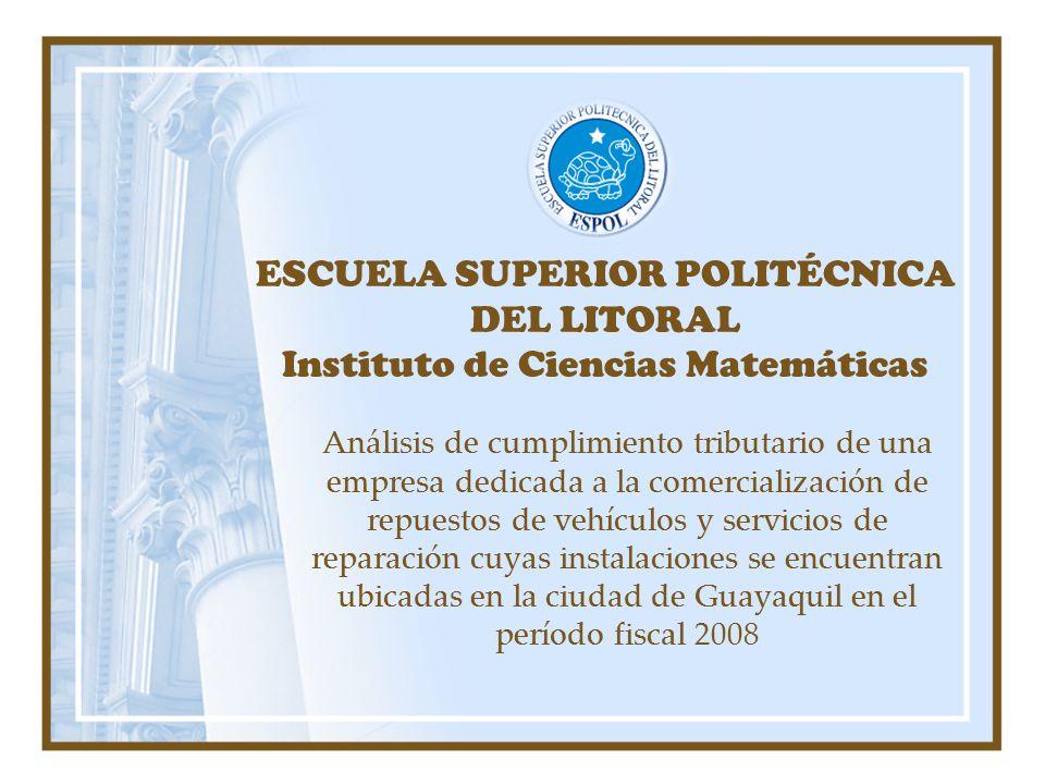 ESCUELA SUPERIOR POLITÉCNICA DEL LITORAL Instituto de Ciencias Matemáticas Análisis de cumplimiento tributario de una empresa dedicada a la comerciali
