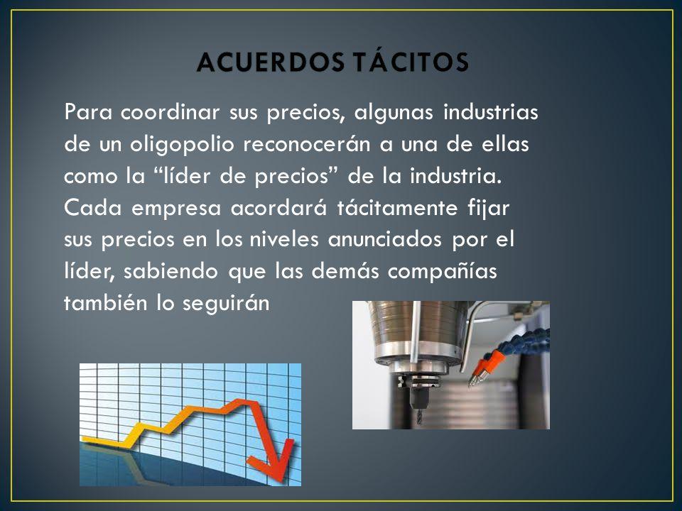Para coordinar sus precios, algunas industrias de un oligopolio reconocerán a una de ellas como la líder de precios de la industria.