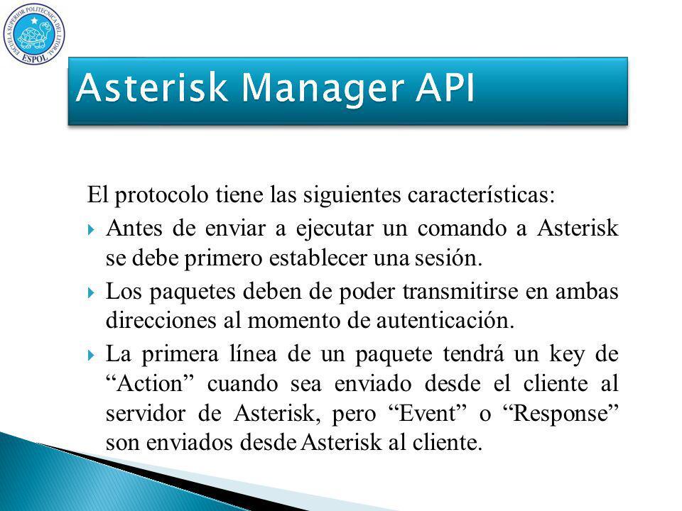 El protocolo tiene las siguientes características: Antes de enviar a ejecutar un comando a Asterisk se debe primero establecer una sesión.