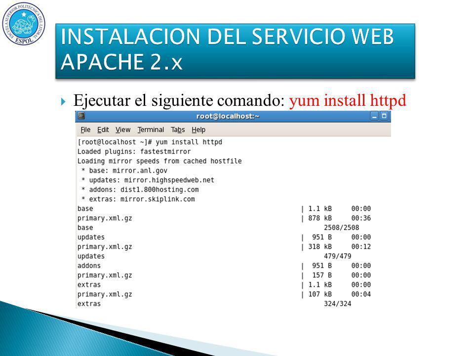 Ejecutar el siguiente comando: yum install httpd