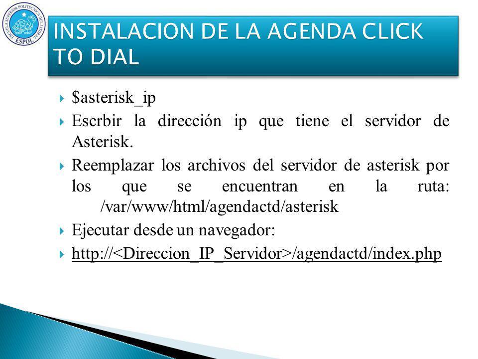 $asterisk_ip Escrbir la dirección ip que tiene el servidor de Asterisk.