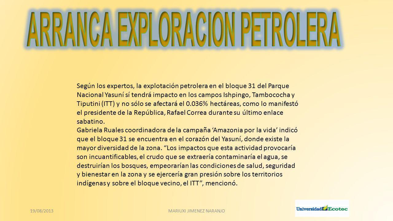 Según los expertos, la explotación petrolera en el bloque 31 del Parque Nacional Yasuní sí tendrá impacto en los campos Ishpingo, Tambococha y Tiputin