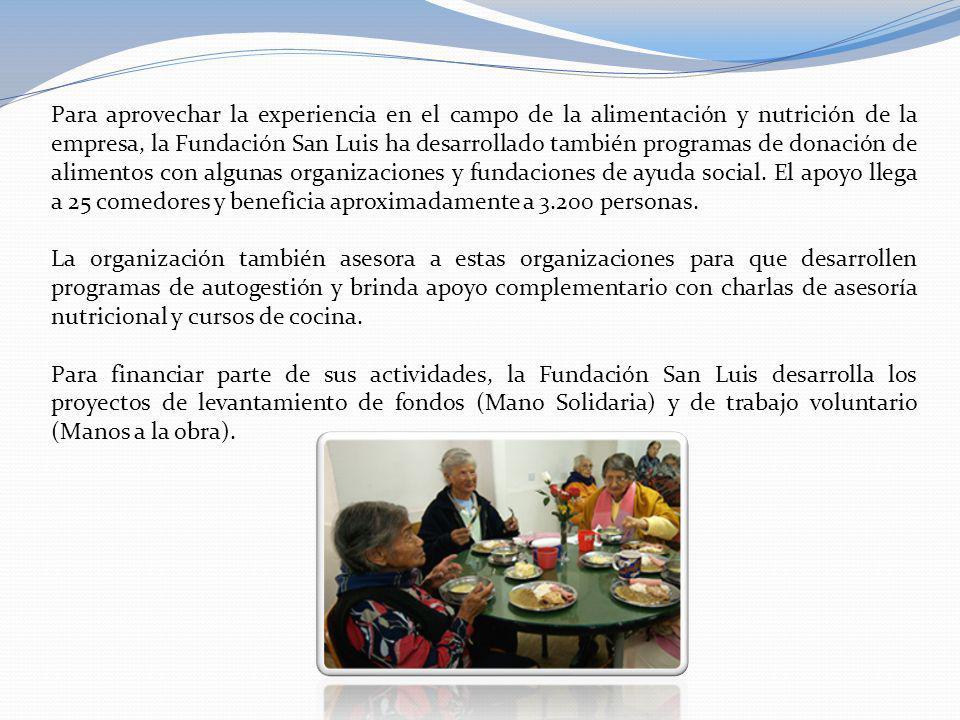 Para aprovechar la experiencia en el campo de la alimentación y nutrición de la empresa, la Fundación San Luis ha desarrollado también programas de do