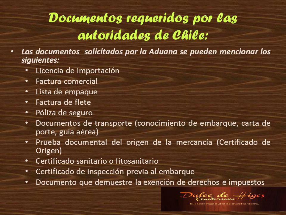 Documentos requeridos por las autoridades de Chile: Los documentos solicitados por la Aduana se pueden mencionar los siguientes: Licencia de importaci
