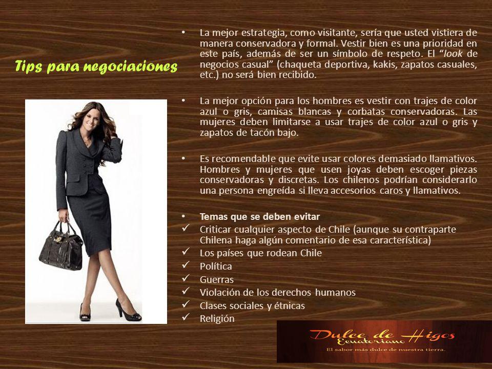 Tips para negociaciones La mejor estrategia, como visitante, sería que usted vistiera de manera conservadora y formal. Vestir bien es una prioridad en