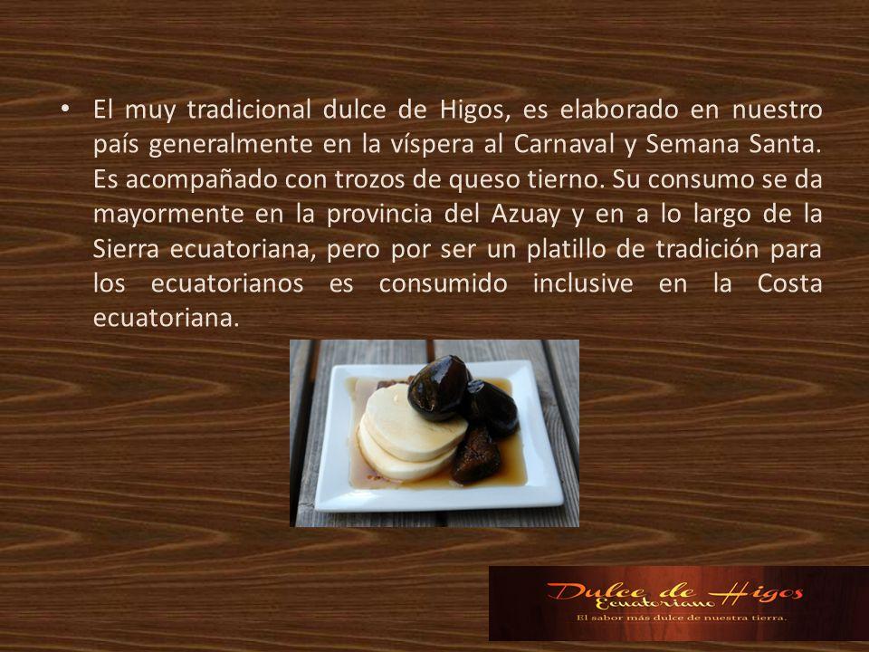 El muy tradicional dulce de Higos, es elaborado en nuestro país generalmente en la víspera al Carnaval y Semana Santa. Es acompañado con trozos de que