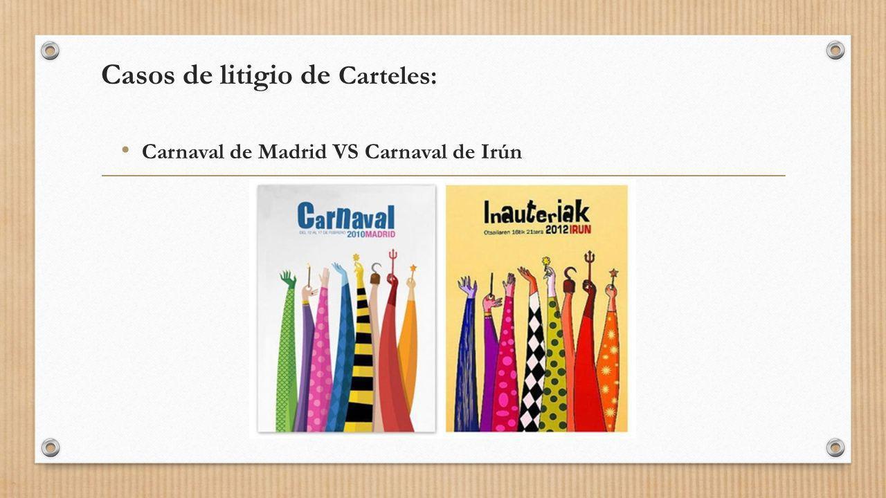 Casos de litigio de Carteles: Carnaval de Madrid VS Carnaval de Irún