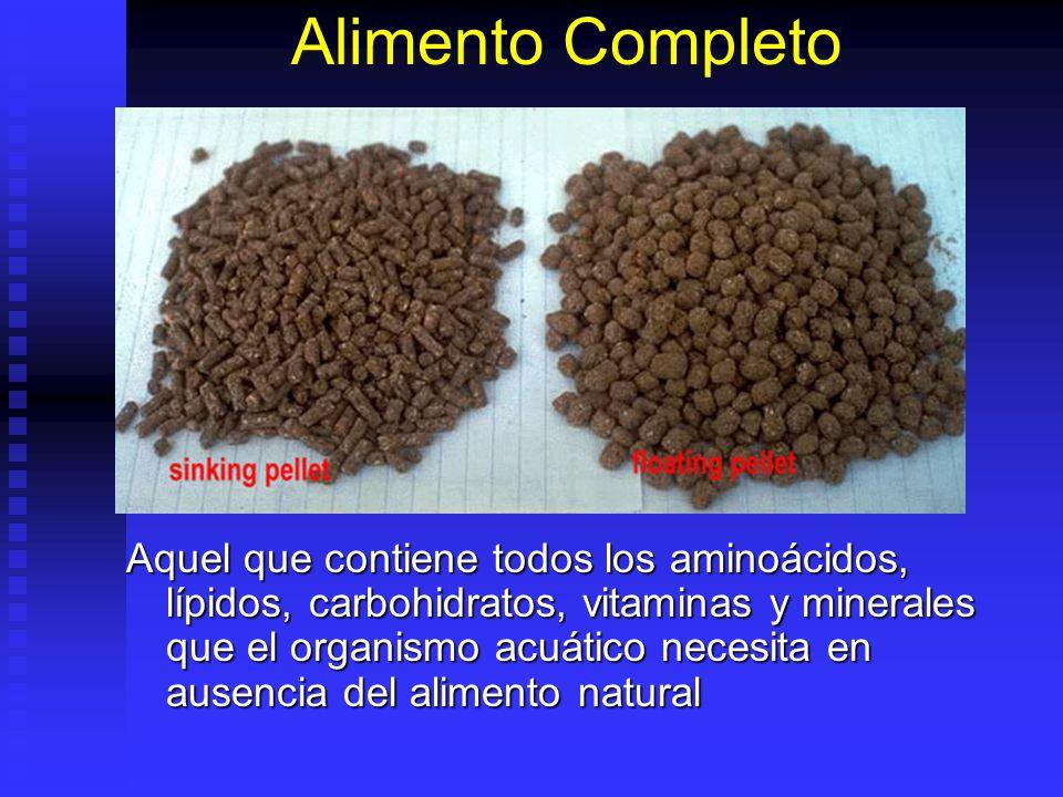 Alimento Completo Aquel que contiene todos los aminoácidos, lípidos, carbohidratos, vitaminas y minerales que el organismo acuático necesita en ausenc