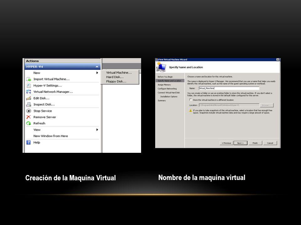 Creación de la Maquina Virtual Nombre de la maquina virtual