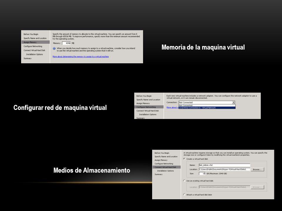 Memoria de la maquina virtual Configurar red de maquina virtual Medios de Almacenamiento