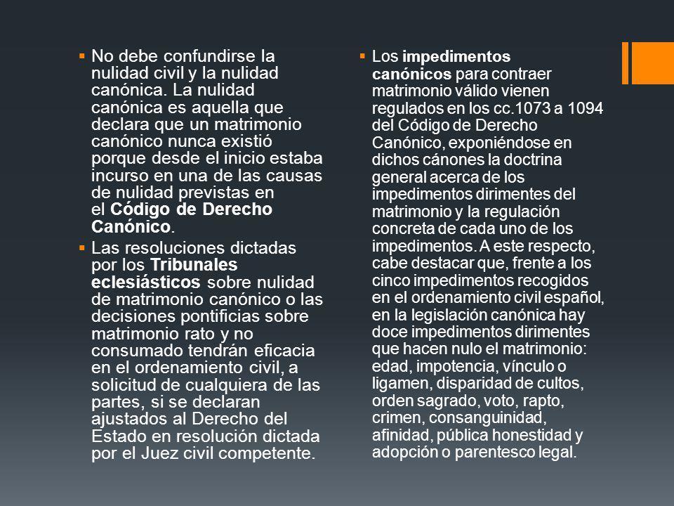 Los impedimentos canónicos para contraer matrimonio válido vienen regulados en los cc.1073 a 1094 del Código de Derecho Canónico, exponiéndose en dich