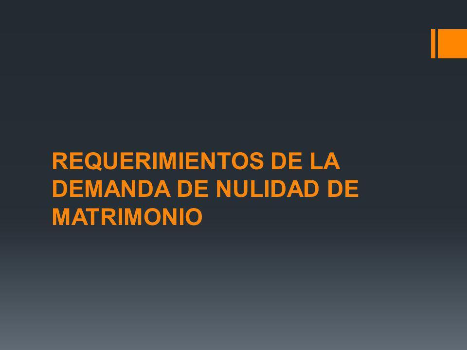 REQUERIMIENTOS DE LA DEMANDA DE NULIDAD DE MATRIMONIO