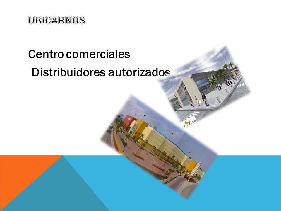 Centro comerciales Distribuidores autorizados