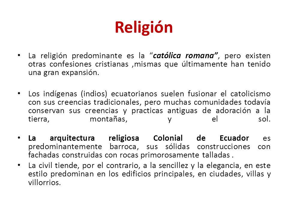 Religión La religión predominante es la católica romana, pero existen otras confesiones cristianas,mismas que últimamente han tenido una gran expansió