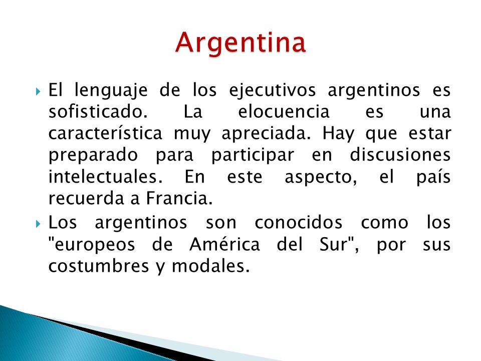 El lenguaje de los ejecutivos argentinos es sofisticado.