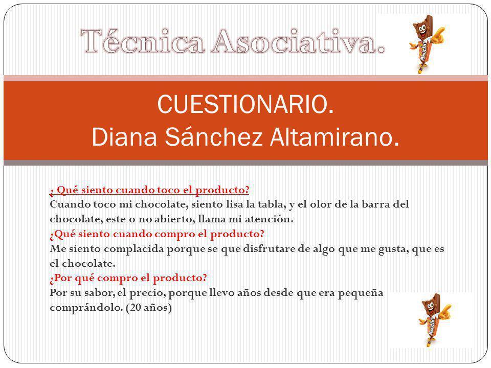 CUESTIONARIO.Diana Sánchez Altamirano. ¿ Qué siento cuando toco el producto.