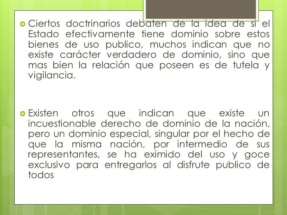 Bienes Fiscales Bienes que no han sido destinados expresamente o de hecho, por una ley o una resolución administrativa al uso publico.