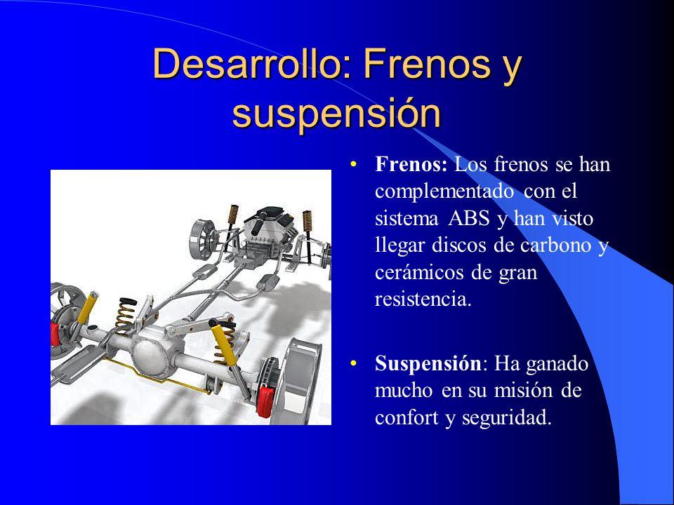 Desarrollo: Frenos y suspensión Frenos: Los frenos se han complementado con el sistema ABS y han visto llegar discos de carbono y cerámicos de gran re