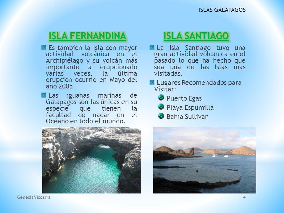 ISLAS GALAPAGOS La parte Norte de la Isla San Cristobal tiene algunos picos volcánicos los cuales revelan su origen volcánico. Su ciudad principal es