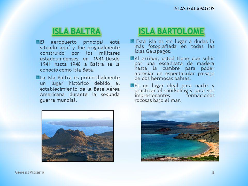 ISLAS GALAPAGOS El aeropuerto principal está situado aquí y fue originalmente construido por los militares estadounidenses en 1941.Desde 1941 hasta 1948 a Baltra se la conoció como Isla Beta.