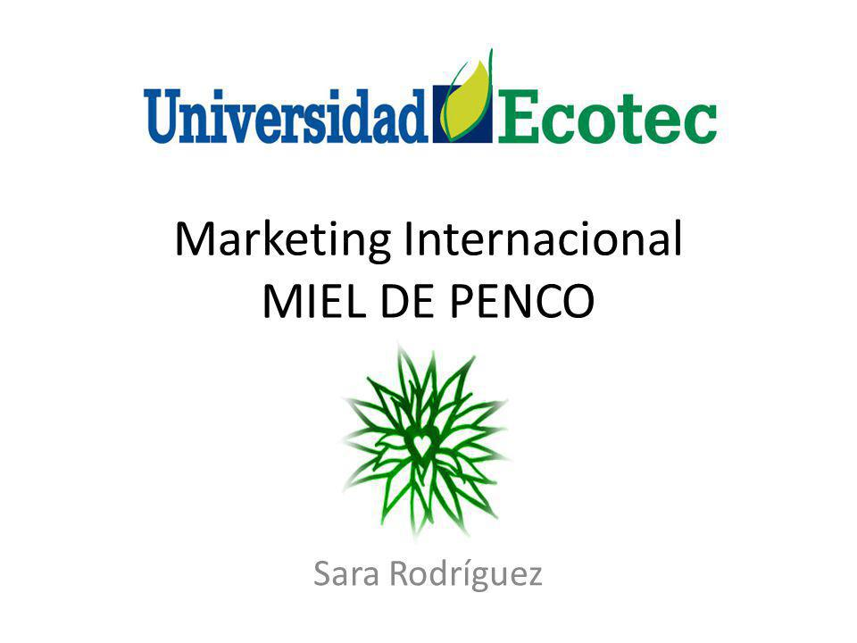 Marketing Internacional MIEL DE PENCO Sara Rodríguez