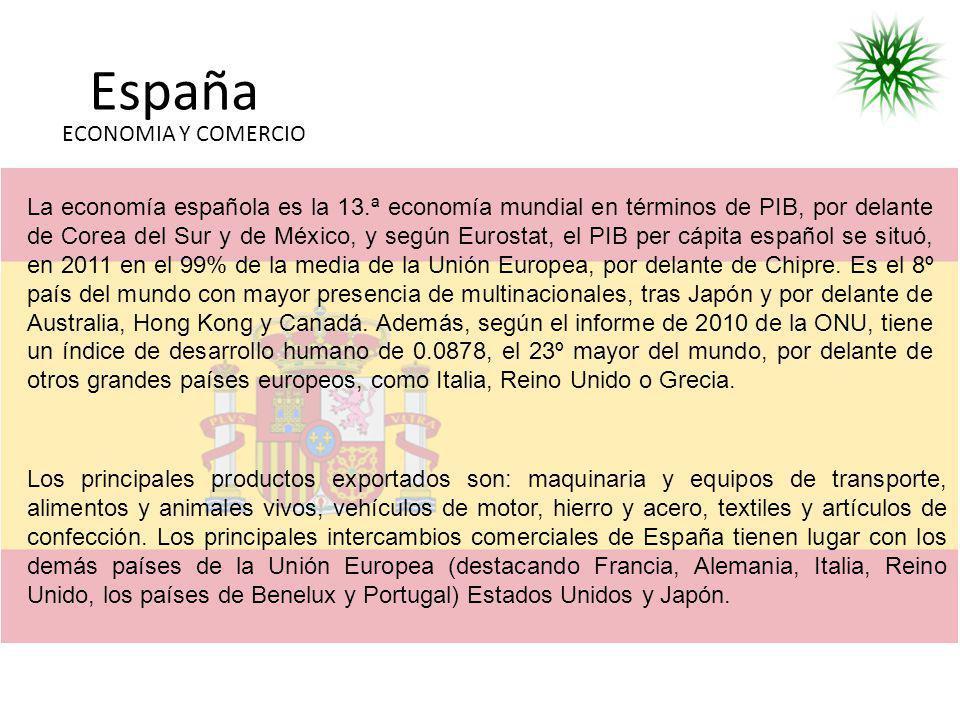 España ECONOMIA Y COMERCIO La economía española es la 13.ª economía mundial en términos de PIB, por delante de Corea del Sur y de México, y según Euro